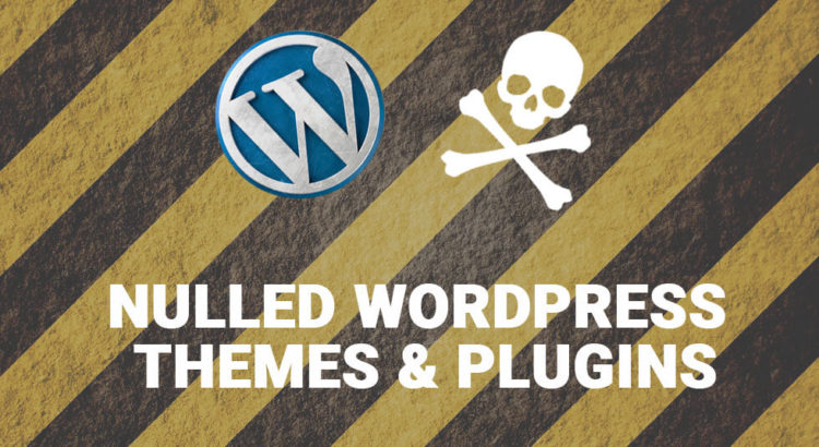 Avoid the using of Nulled WordPress Themes & Plugins  | DDGPRESS