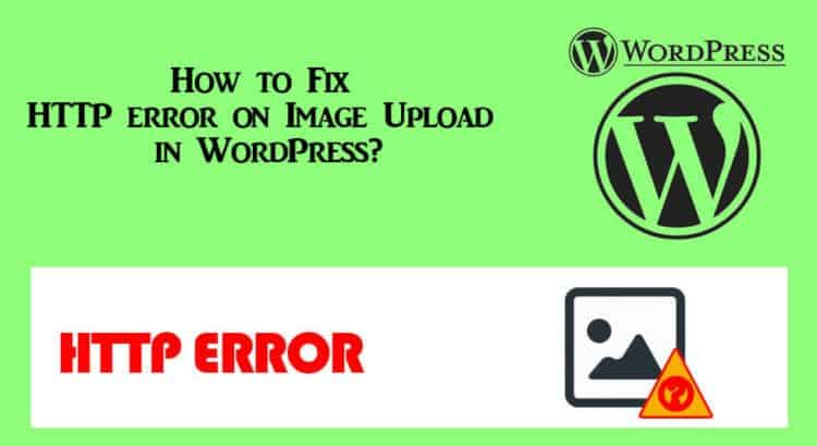 How to Fix HTTP error on Image Upload in WordPress