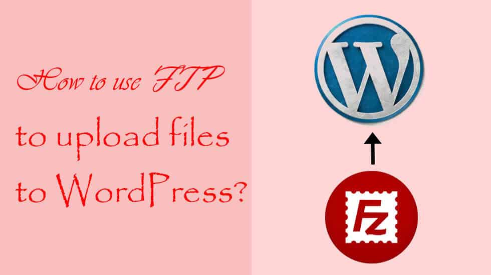 use FTP to upload files to WordPress