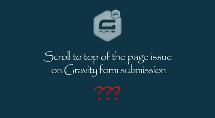 Scroll to top of the page issue on Gravity form submission