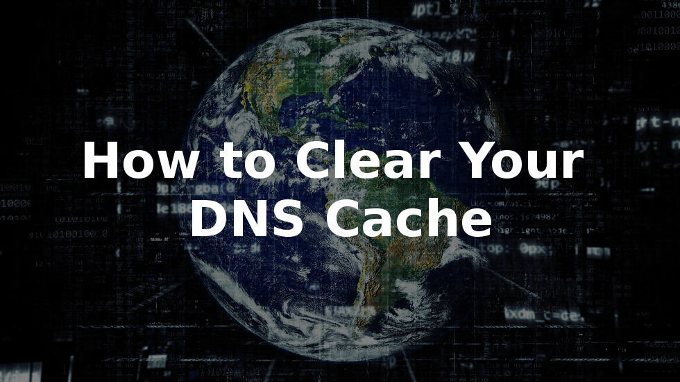 Clear Your DNS Cache